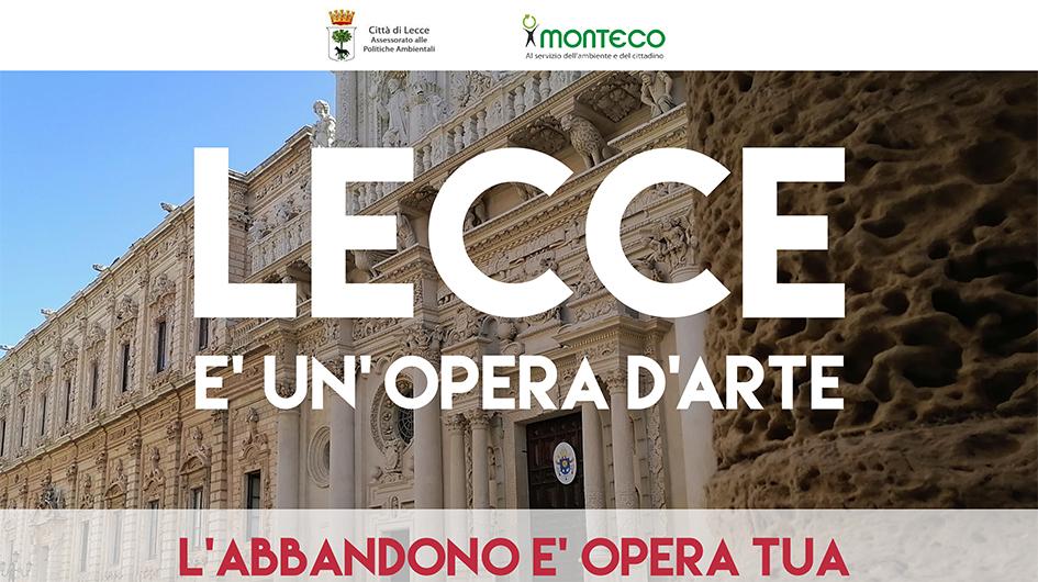 """Monteco, avviata la campagna di comunicazione ambientale """"Lecce è un'opera d'arte, l'abbandono è opera tua"""""""